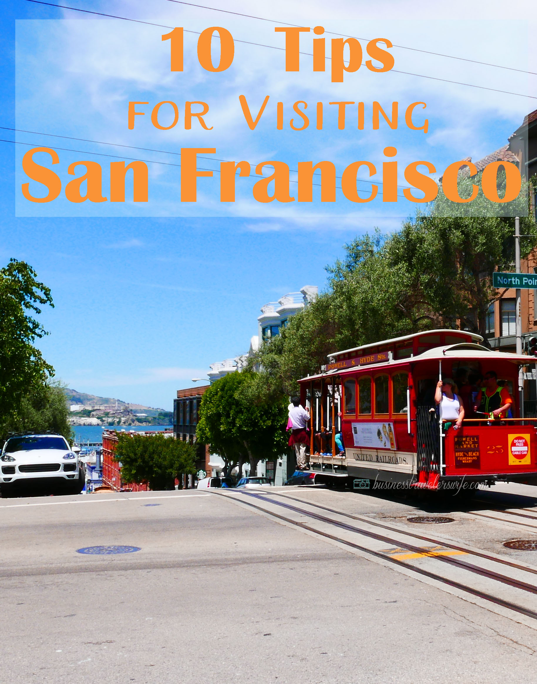 10 tips for visiting san francisco plus 3 day itinerary - San francisco tourist information office ...